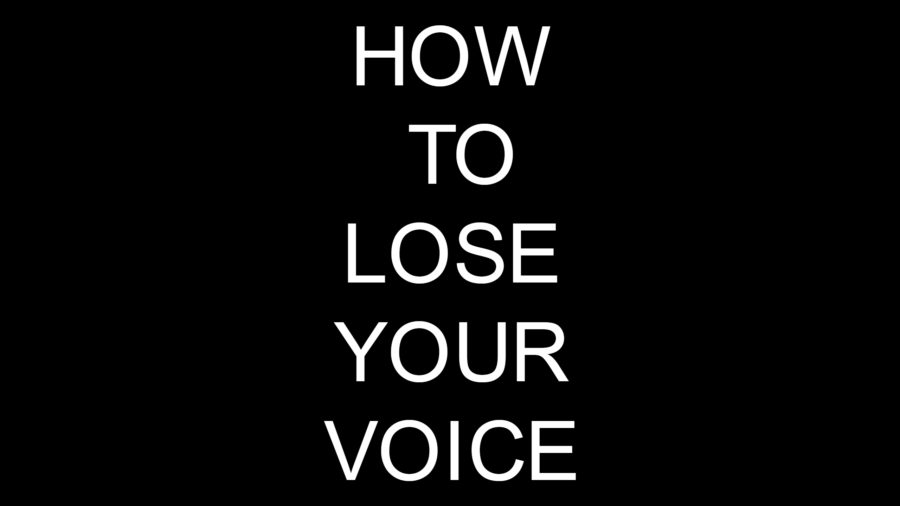 How to Lose Your Voice